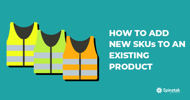 How to Add New SKUs to an Existing Product Featured Image-1